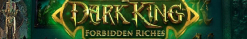 Dark King: Forbidden Riches online slot casino game logo.