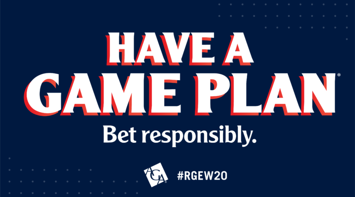 "Responsible Gaming Education Week motto ""Have a game plan, bet responsibly"" on a blue background"
