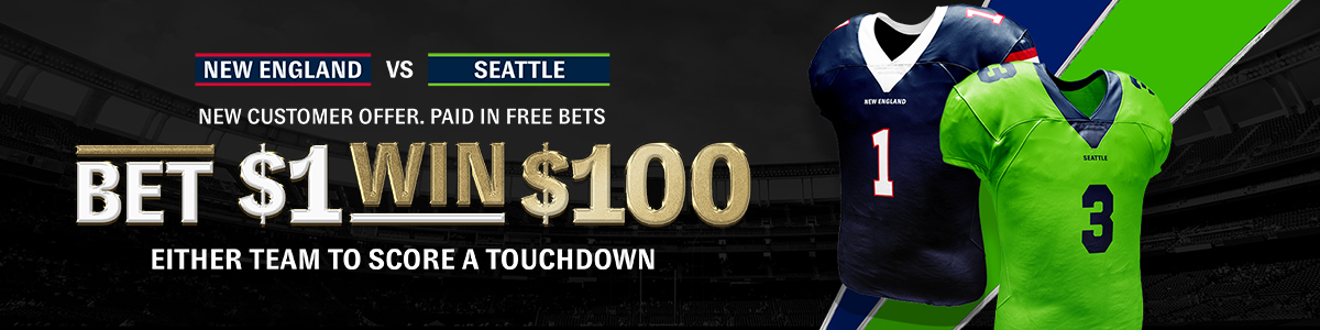 Bet $1 win $100 in free bets offer banner for the New England vs Seattle NFL game