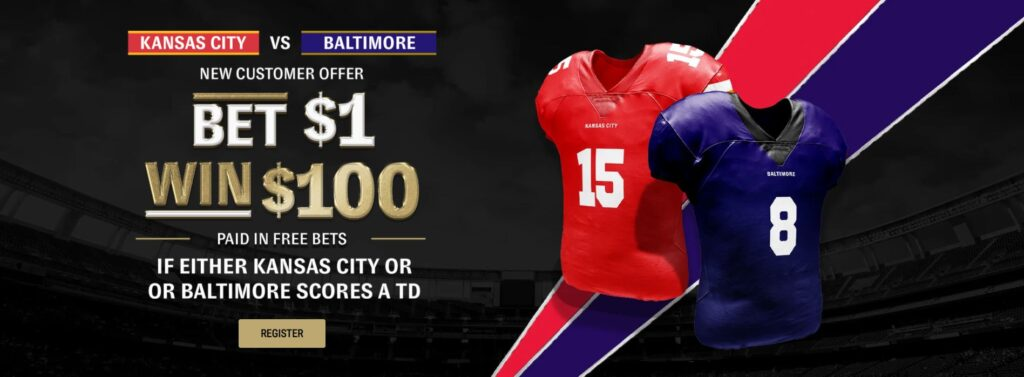 Bet $1 win $100 in free bets offer banner for the Kansas City vs Baltimore NFL game