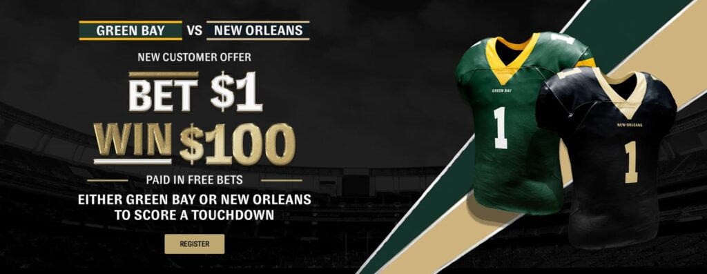 Bet $1 get $100 free new customer offer banner for the Green Bay vs New Orleans NFL game